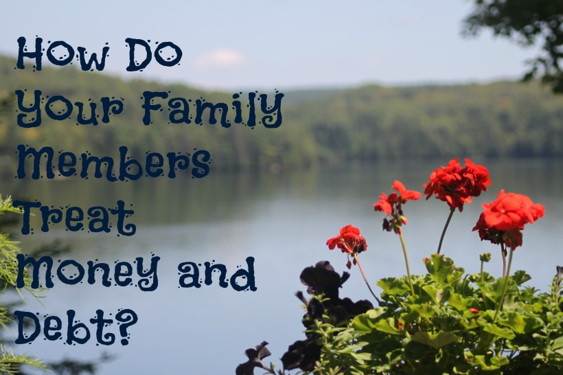 How Do Your Family Membes Treat Money and Debt